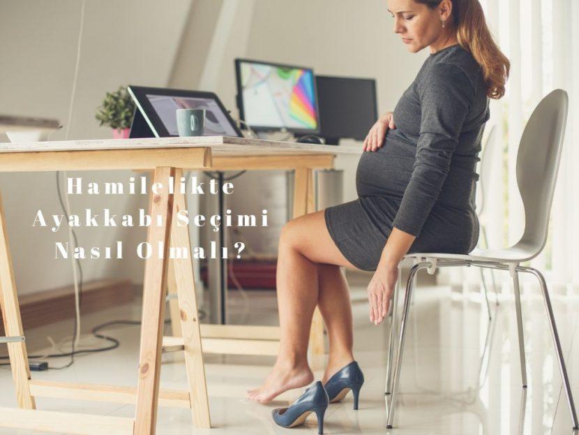 Hamilelikte Ayakkabı Seçimi Nasıl Olmalı?