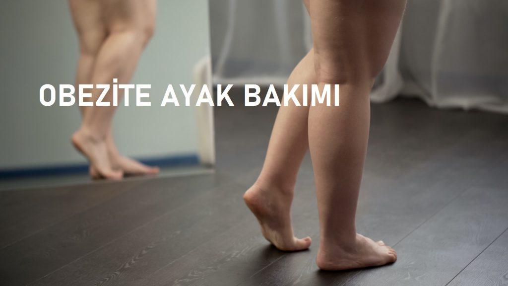 obezite ayak bakımı